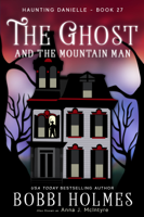 Bobbi Holmes - The Ghost and the Mountain Man artwork
