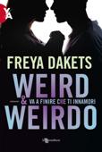 Weird & Weirdo. Va a finire che ti innamori Book Cover