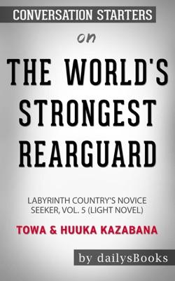 The World's Strongest Rearguard: Labyrinth Country's Novice Seeker, Vol. 5 (Light Novel) by Towa & Huuka Kazabana: Conversation Starters