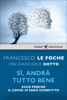 Giancarlo Dotto & Francesco Le Foche - Sì, andrà tutto bene artwork