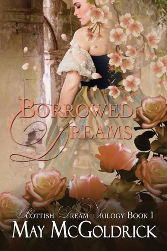 Borrowed Dreams - May McGoldrick - May McGoldrick