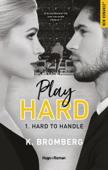 Download and Read Online Play Hard Serie - tome 1 Hard to Handle