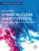 Hybrid Nuclear Energy Systems (Enhanced Edition)
