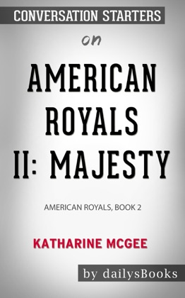 American Royals II: Majesty: American Royals, Book 2 by Katharine McGee : Conversation Starters image