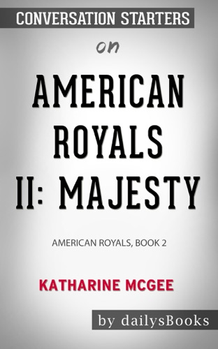 DailysBooks - American Royals II: Majesty: American Royals, Book 2 by Katharine McGee : Conversation Starters