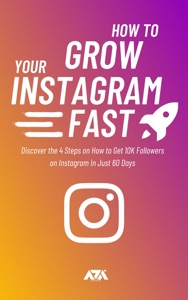 How to Grow Your Instagram (FAST)