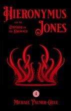 Hieronymus Jones And The Emperor Of The Drowned.