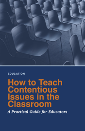 How to Teach Contentious Issues in the Classroom