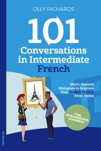 101 Conversations in Intermediate French