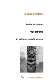 Download and Read Online Textes 2. Religion, morale, anomie
