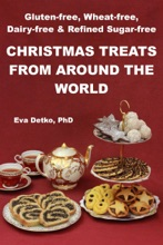 Gluten-free, Wheat-free, Dairy-free & Refined Sugar-free Christmas Treats from Around the World