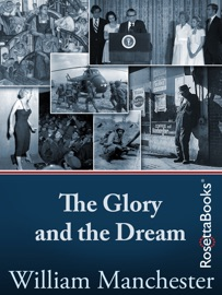 The Glory and the Dream - William Manchester by  William Manchester PDF Download