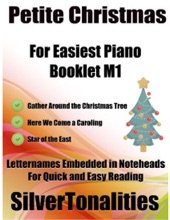 Petite Christmas Booklet M1 - For Beginner and Novice Pianists Gather Around the Christmas Tree Here We Come a Caroling Star of the East Letter Names Embedded In Noteheads for Quick and Easy Reading