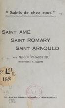 Saints de chez nous : Saint Amé, Saint Romary, Saint Arnould