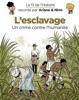 Le fil de l'Histoire raconté par Ariane & Nino - tome 37 - L'esclavage