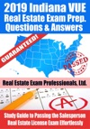 2019 Indiana VUE Real Estate Exam Prep Questions Answers  Explanations Study Guide To Passing The Salesperson Real Estate License Exam Effortlessly