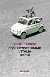 Così ricostruimmo l'Italia Book Cover