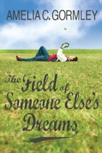 The Field Of Someone Else's Dreams