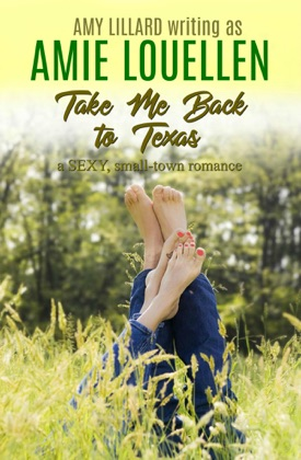Take Me Back To Texas: a Small Town Contemporary Romance image