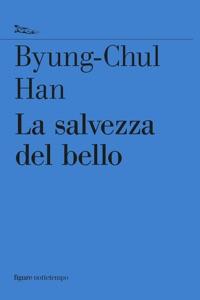 La salvezza del bello da Byung-Chul Han