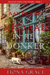 Misdaad in het Donker (Een Lacey Doyle Cozy Mystery – Boek 3) Boekomslag