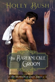 The Bareknuckle Groom - Holly Bush by  Holly Bush PDF Download