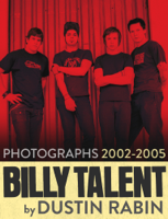 Dustin Rabin - Billy Talent: Photographs 2002-2005 by Dustin Rabin artwork
