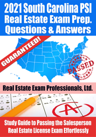 2021 South Carolina PSI Real Estate Exam Prep Questions & Answers: Study Guide to Passing the Salesperson Real Estate License Exam Effortlessly