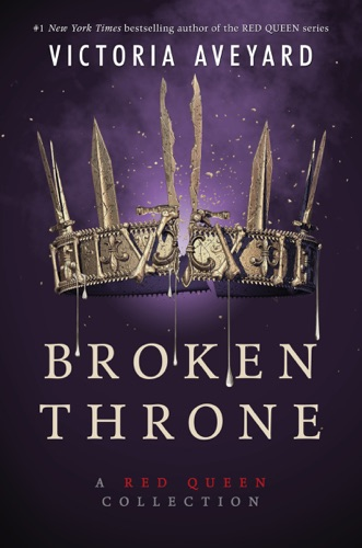Victoria Aveyard - Broken Throne: A Red Queen Collection