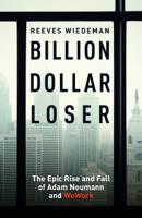 Reeves Wiedeman - Billion Dollar Loser artwork