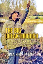 The Big Breakthrough   Confronting UFOs, Men in Black, Mothman, and Mysterious Humanoids – Trojan Horses of a Breakaway Civilization  John A. Keel Edited by Andrew B. Colvin