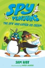 Spy Penguins: The Spy Who Loved Ice Cream