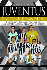 Juventus. Capitani e bandiere Copertina del libro
