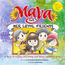 Maya And Her Loyal Friends