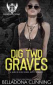 Dig Two Graves: A Dark RH High School Bully Romance