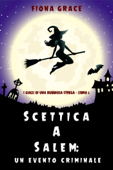 Scettica a Salem: Un evento criminale (I gialli di una dubbiosa strega — Libro 2) Book Cover