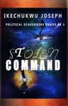 Stolen Command Political Scavengers Series Book 3