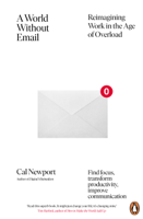 Cal Newport - A World Without Email artwork