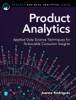 Product Analytics: Applied Data Science Techniques For Actionable Consumer Insights, 1/e