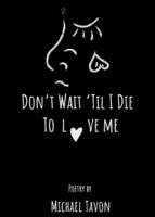 Michael Tavon - Don't Wait TIl I Die To Love Me artwork