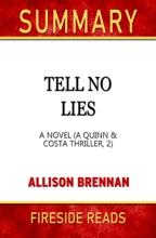 Tell No Lies: A Novel (A Quinn & Costa Thriller, 2) by Allison Brennan: Summary by Fireside Reads