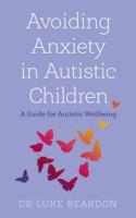 Luke Beardon - Avoiding Anxiety in Autistic Children artwork