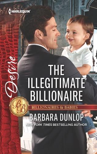 Barbara Dunlop - The Illegitimate Billionaire