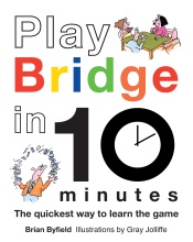 Download and Read Online Play Bridge in 10 Minutes