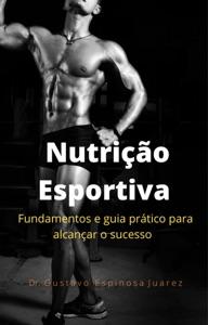 Nutrição Esportiva  fundamentos e guia prático para alcançar o sucesso Book Cover