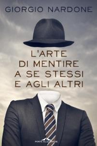 L'arte di mentire a se stessi e agli altri Book Cover
