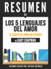 Los 5 Lenguajes Del Amor (The 5 Love Languages) - Resumen Del Libro De Gary Chapman