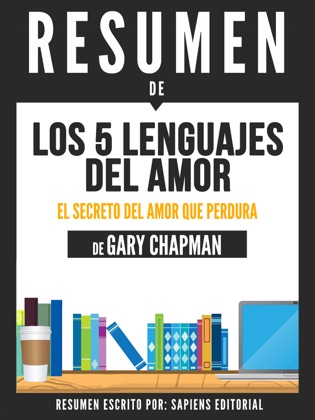 Los 5 Lenguajes Del Amor (The 5 Love Languages) - Resumen Del Libro De Gary Chapman