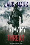Primary Threat The Forging Of Luke StoneBook 3 An Action Thriller