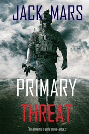 Primary Threat: The Forging of Luke Stone—Book #3 (an Action Thriller) PDF Download